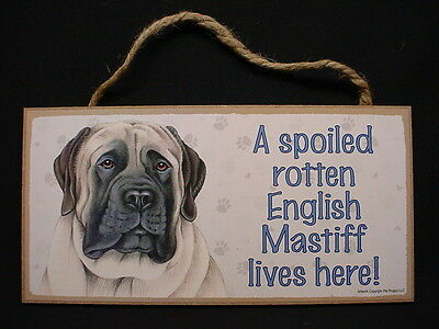ENGLISH MASTIFF A Spoiled Rotten DOG wood SIGN wooden wall hanging PLAQUE puppy