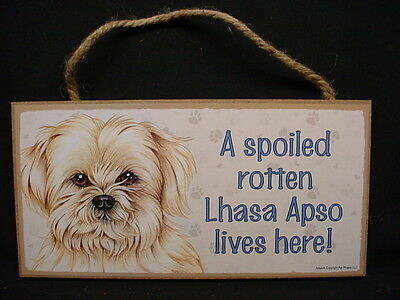 LHASA APSO A Spoiled Rotten DOG SIGN wood wooden HANGING WALL PLAQUE puppy NEW
