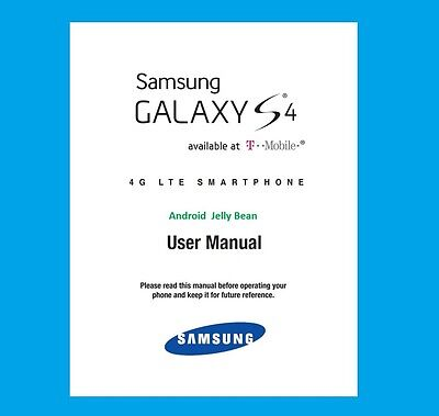Samsung Galaxy S4 Smartphone JellyBean User Manual for T-Mobile (model SGH-M919)