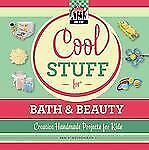 Cool Stuff for Bath & Beauty (Checkerboard How-To Library: Cool Stuff)