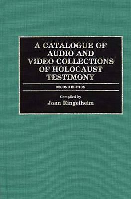 A Catalogue of Audio and Video Collections of Holocaust Testimony: Second Editio