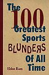 The 100 Greatest Sports Blunders of All Time
