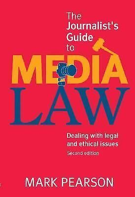 The Journalist's Guide to Media Law: Dealing with Legal and Ethical Issues
