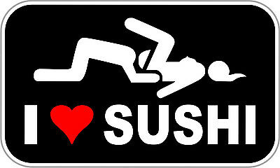 I Love Sushi Funny Decal - Funny Stickers - 5""