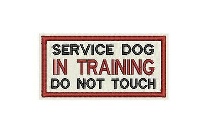 Service Dog  in Training  - Do not Touch Embroidered tag, badge, Patch