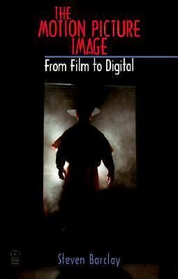 The Motion Picture Image: From Film to Digital