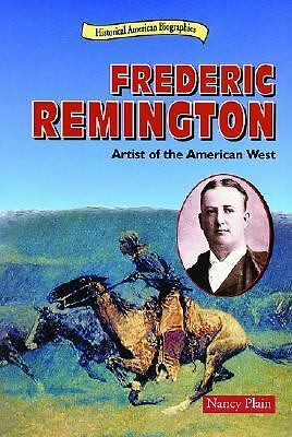 Frederic Remington: Artist of the American West (Historical American Biographies