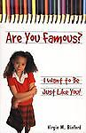 Are You Famous? I Want to Be Just Like You!