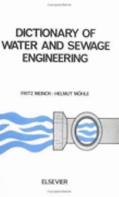 Dictionary of Water and Sewage Engineering, Second Edition: In German, English,