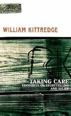 Taking Care: Thoughts on Storytelling and Belief (Credo)