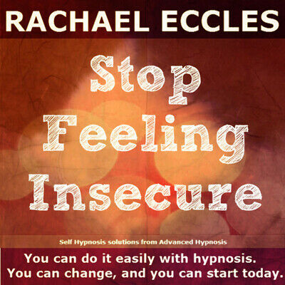 Self Hypnosis: Stop Feeling Insecure Self Hypnosis CD, Rachael Eccles