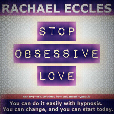 Stop Obsessive Love / infatuation Self Hypnosis Hypnotherapy CD, Rachael Eccles