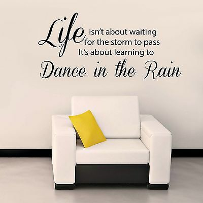 Life Isnt About Waiting For The Storm To Pass Vinyl Wall Sticker Art Decal Quote