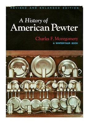 A History of American Pewter by Charles F. Montgomery (1978, Soft Cover