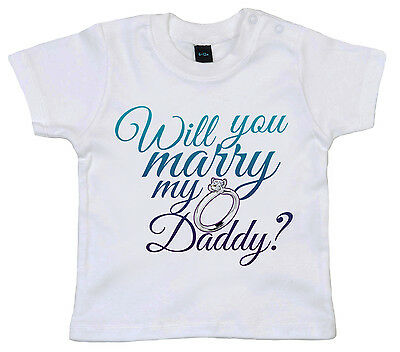 "Marriage Proposal T-Shirt ""Will You Marry My Daddy?"" Baby Wedding Engagement"