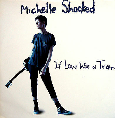 """Michelle Shocked If Love Was A Train 12"""" Single (1988) EXCELLENT"""
