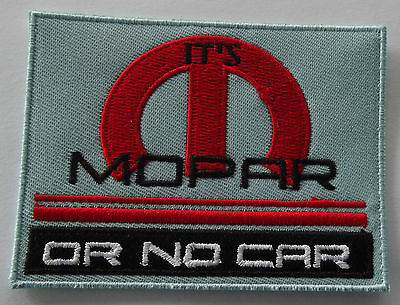 It's Mopar or No Car  embroidered cloth patch.  F030703