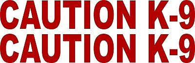 """1.5""""x10"""" Caution K-9 Decal- Dog Sticker 2 Pack - Various Colors/Materials"""