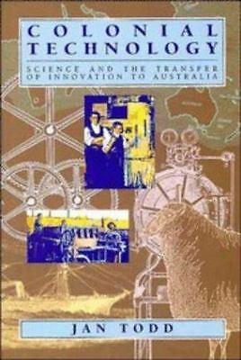 Colonial Technology: Science and the Transfer of Innovation to Australia (Studie
