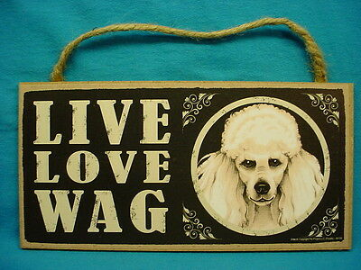 WHITE POODLE Primitive LIVE LOVE WAG Dog SIGN wood WALL PLAQUE toy mini standard