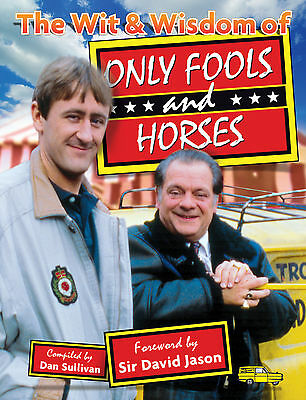The Wit and Wisdom of Only Fools and Horses by Splendid Books Limited...