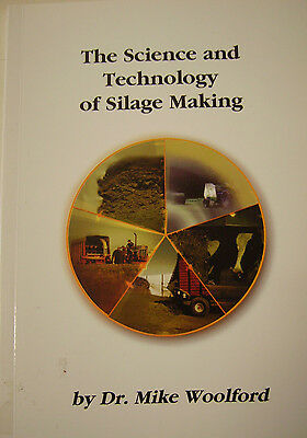 SILAGE MAKING,THE SCIENCE & TECHNOLOGY OF: Dr M WOOLFORD Agriculture Farming s/c