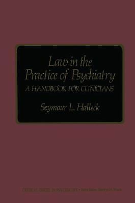 Law in the Practice of Psychiatry: A Handbook for Clinicians (Critical Issues in