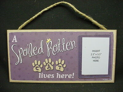 CAT PHOTO PLAQUE A Spoiled Rotten 5 x 10 WOOD SIGN picture frame Kitty Kitten