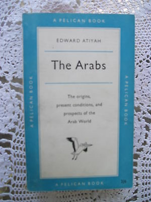 Pelican Book A350 The Arabs by Edward Atiyah 1958 Origins History Prospects