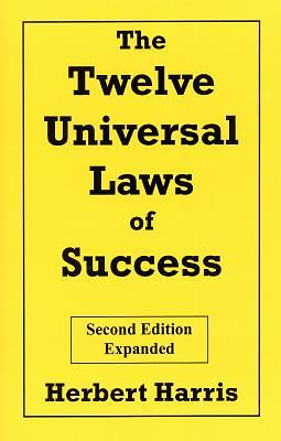 The Twelve Universal Laws of Success, Second Edition, Expanded