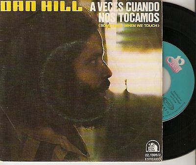 "Dan Hill 7"" Spain 45 Sometimes When We Touch + Still Not Used To 1978 Pop Rock"