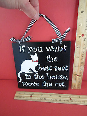 Wood Plaque Sign  If u want the best seat in the house move the Cat Kitty Lovers