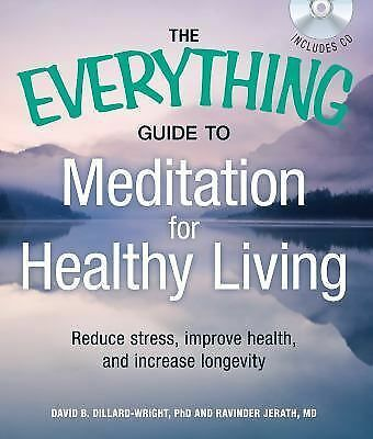 The Everything Guide to Meditation for Healthy Living with CD: Reduce stress, im
