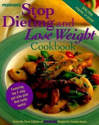 Prevention's Stop Dieting and Lose Weight Cookbook: Featuring the Seven-Step Get