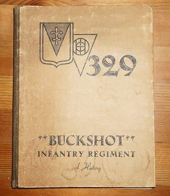 """329th Infantry Regiment 83rd Division unit history WWII US Army """"Buckshot"""" book"""