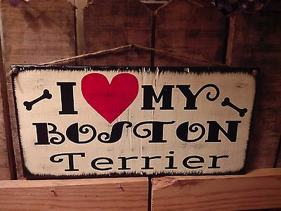 """Primitive wooden sign""""  ~~~Cute~~~~""""I Love My Boston Terrier........"""" dog sign"""