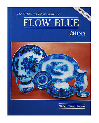 Collector's Encyclopedia of Flow Blue China by Mary F. Gaston (1983, Hardcover)