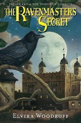 The Ravenmaster's Secret : Escape from the Tower of London by Elvira Woodruff(b4