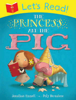 Let's Read! The Princess and the Pig by Jonathan Emmett NEW BOOK Paperback, 2013