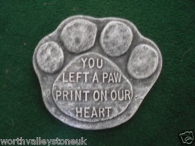 """Memorial Stone/ Plaque/ Gravemarker/ Pet Paw """" You Left A Paw Print On .."""" ...."""""""