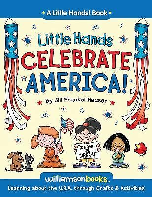 Little Hands Celebrate America: Learning about the U.S.A. through Crafts & Activ