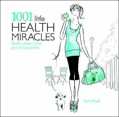 1001 Little Health Miracles BRAND NEW BOOK by Esme Floyd-Hall (Paperback 2012)