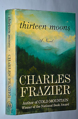 THIRTEEN MOONS by Charles Frazier-First Edition (2006 Hardcover)