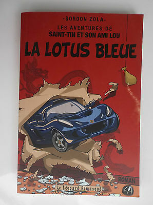 La lotus bleue Gordon Zola Saint Tin et son ami Lou