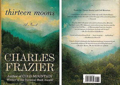 Thirteen Moons by Charles Frazier (2006, Hardcover) *Author of Cold Mountain*