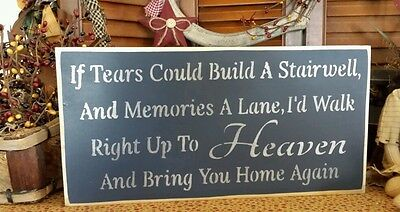 """Primitive Country Shelf Sitter Sign....""""If Tears Could Build A Stairwell......."""""""