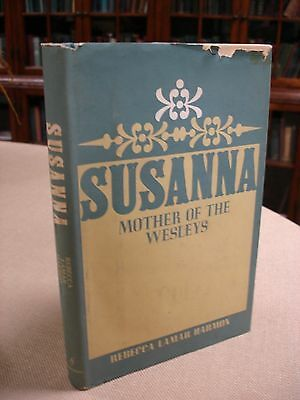 Susanna: Mother of the Wesleys written and signed by Rebecca Lamar Harmon