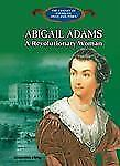Abigail Adams: Champion of Women's Rights and American Independence (Library of