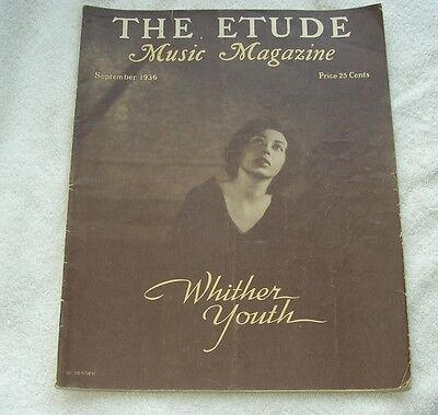 """The Etude Music Magazine September 1936 """"Wither Youth"""""""