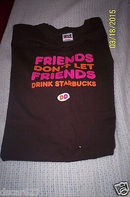 "Dunkin Donuts t-shirt  ""friends don't let friend's drink starbucks""  sz L"